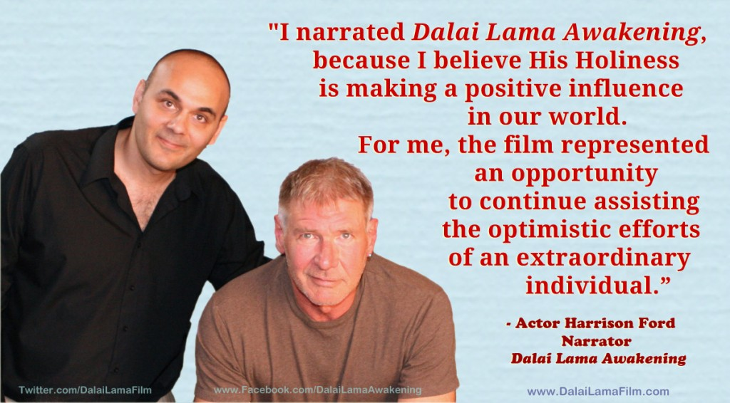 Harrison Ford with Director Khashyar Darvich and quote about Dalai Lama